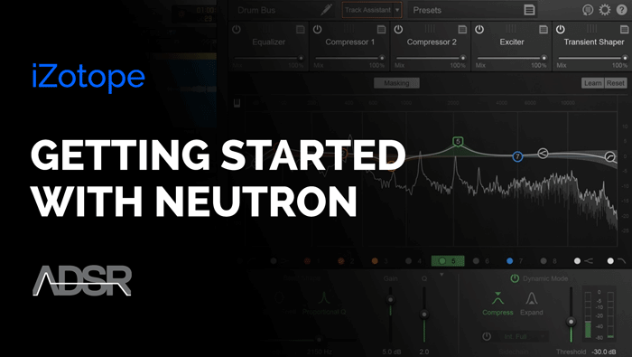 Getting Started with iZotope Neutron