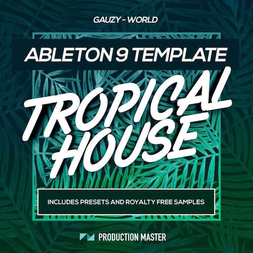 Gauzy World:Tropical House Ableton Template