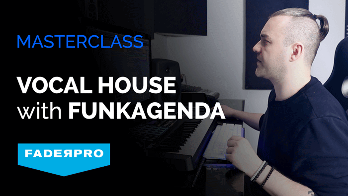 Vocal House Masterclass with Funkagenda