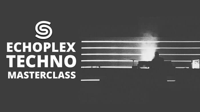 Echoplex Techno Masterclass