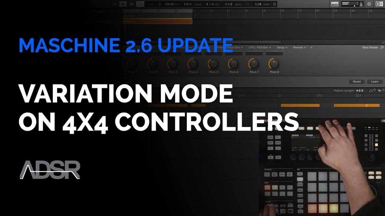 Maschine 2.6 Key Features : Variation Mode on 4x4 Controllers