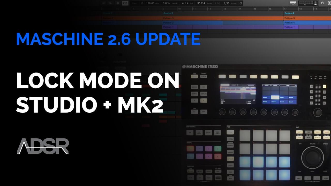 Maschine 2.6 : Lock Mode on Maschine Studio + MK2