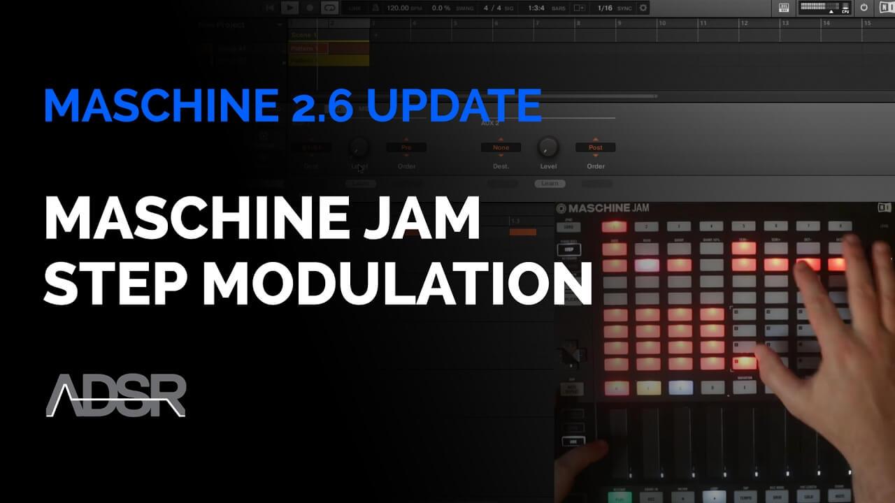 Maschine 2.6 Update : Maschine Jam Step Modulation