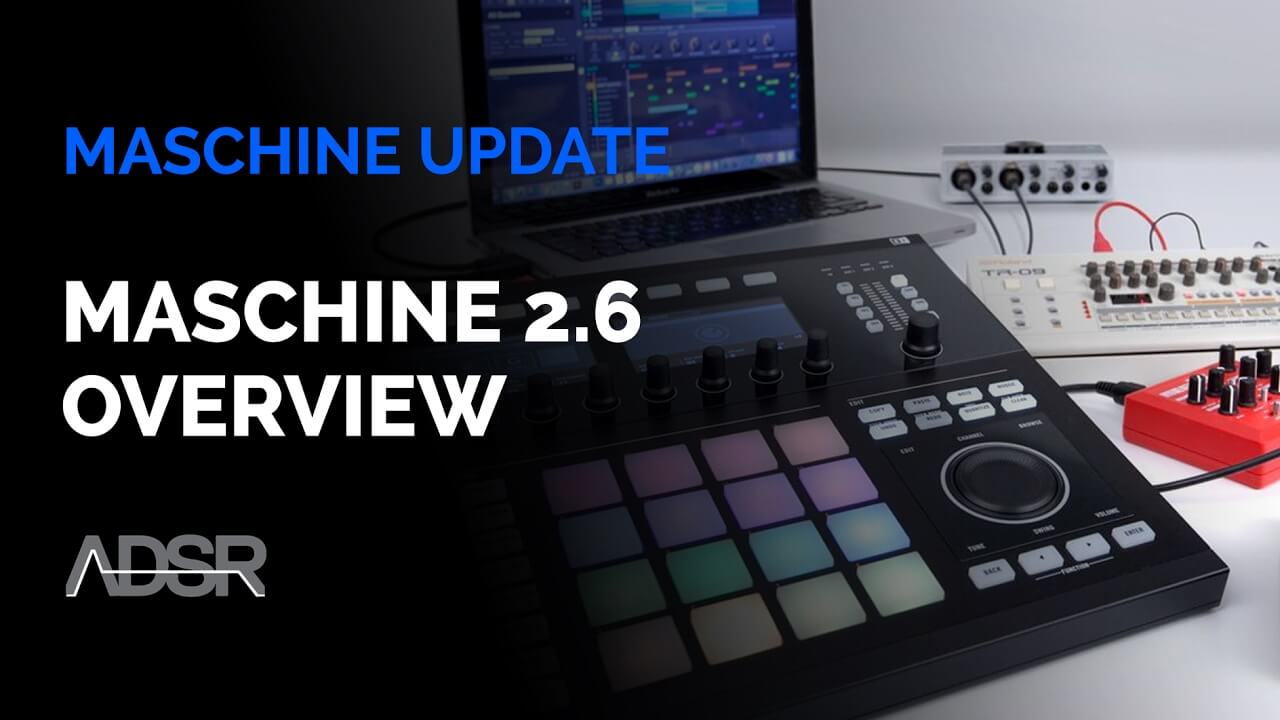 Maschine 2.6 Update : New Features Overview