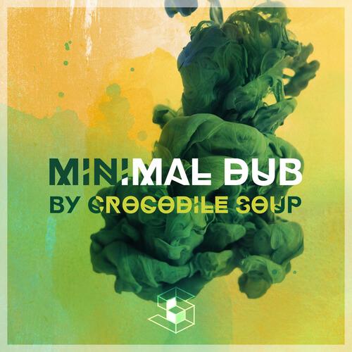 Crocodile Soup: Minimal Dub