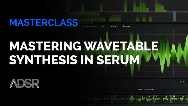 Mastering Wavetable Synthesis in Serum