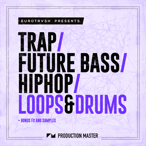 Trap Future Bass Hiphop Loops & Drums