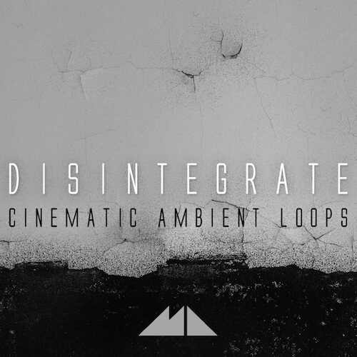 Disintegrate - Cinematic Ambient Loops