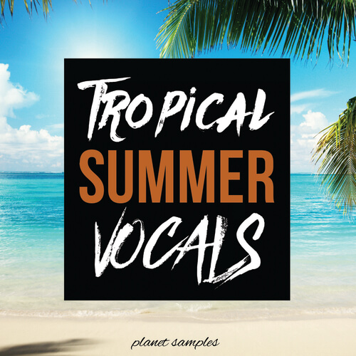 Tropical Summer Vocals