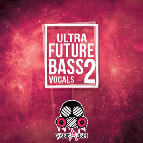 Ultra Future Bass Vocals 2