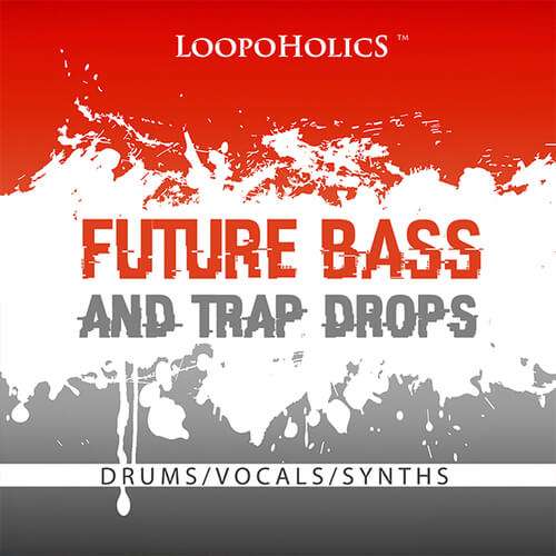 Future Bass & Trap Drops: Loops