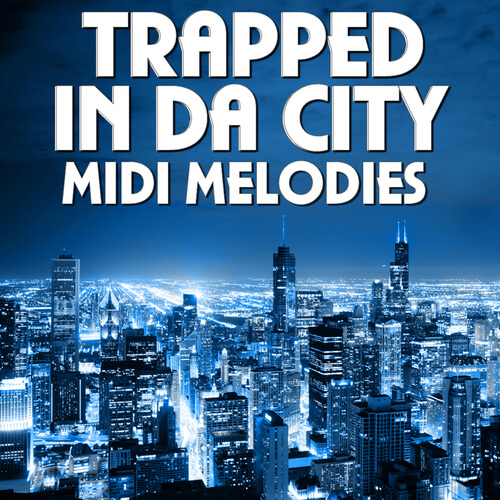 Trapped In Da City MIDI Melodies