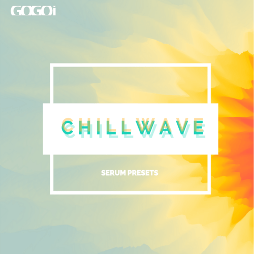 Chillwave For Serum