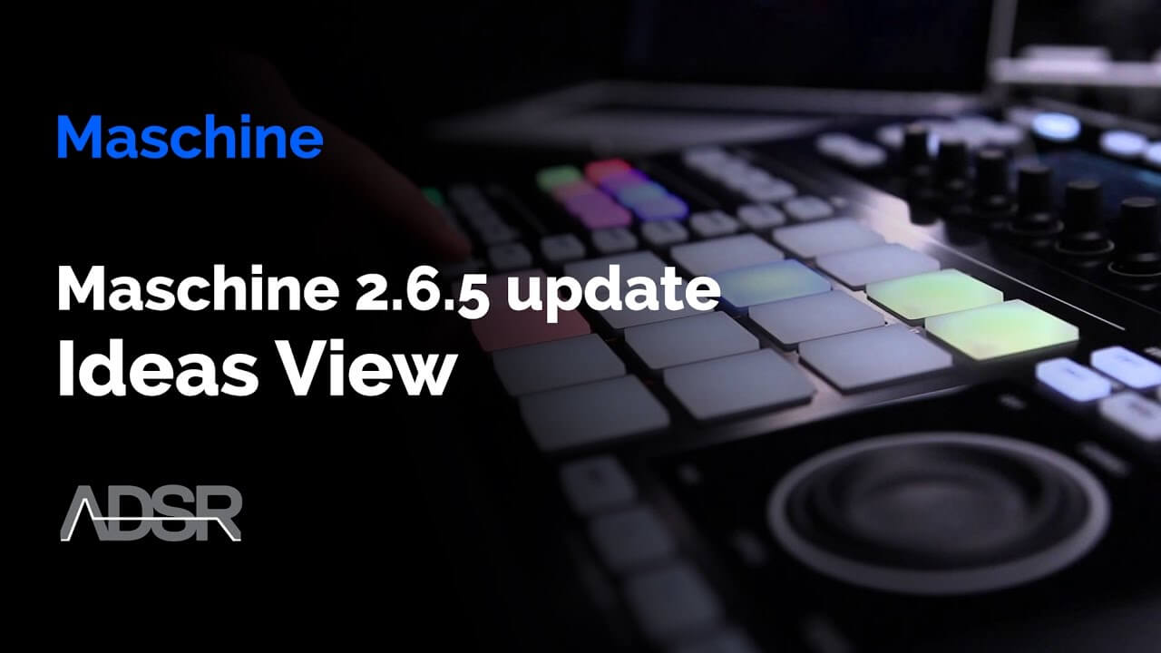 Maschine 2.6.5 Update - Ideas View
