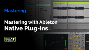 Mastering With Ableton Live Native Plug-ins