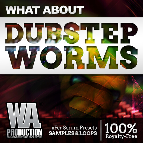 What About: Dubstep Worms