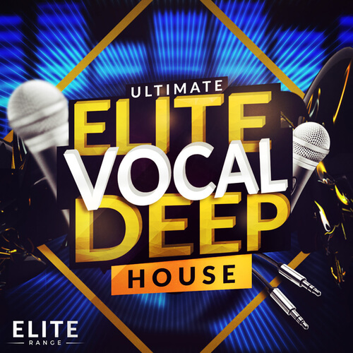 Ultimate Elite Vocal Deep House