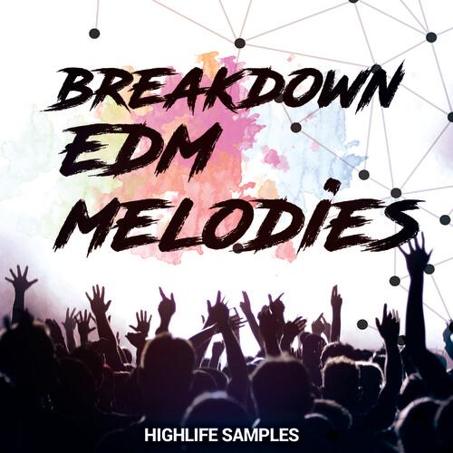 Breakdown EDM Melodies