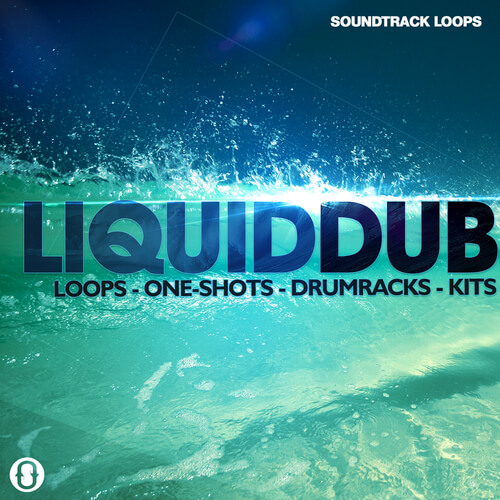 Liquid Dub – Loops, One-Shots, Drum Racks, & Kits