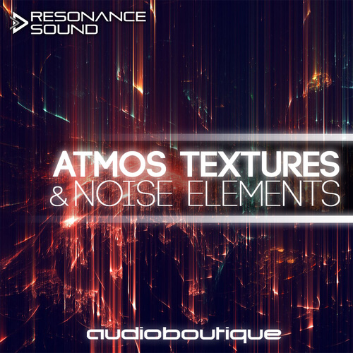 Audio Boutique - Atmos Textures & Noise Elements