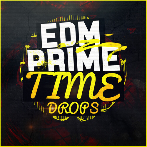 EDM Prime Time Drops
