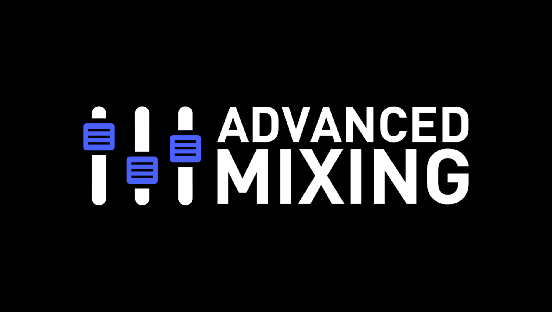 Advanced Mixing