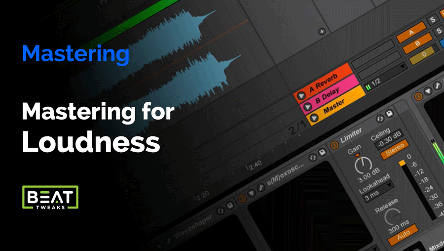 Mastering For Maximum Loudness