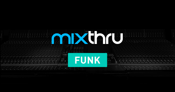 Mixthru - Improve Your Funk Mixes