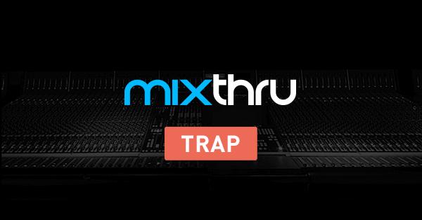 Mixthru - Improve Your Trap Mixes