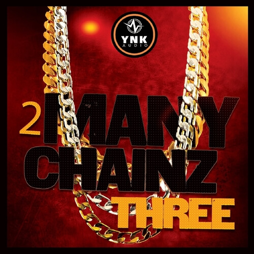 2 Many Chainz THREE