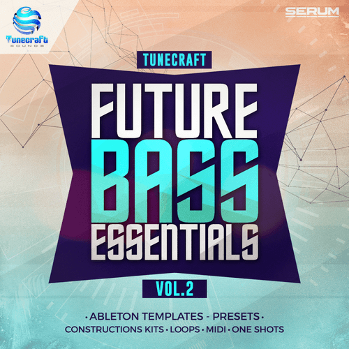 Tunecraft Future Bass Essentials Vol.2