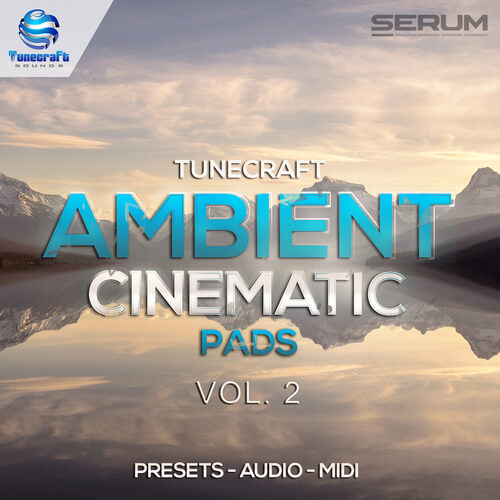 Tunecraft Ambient Cinematic Pads Vol.2