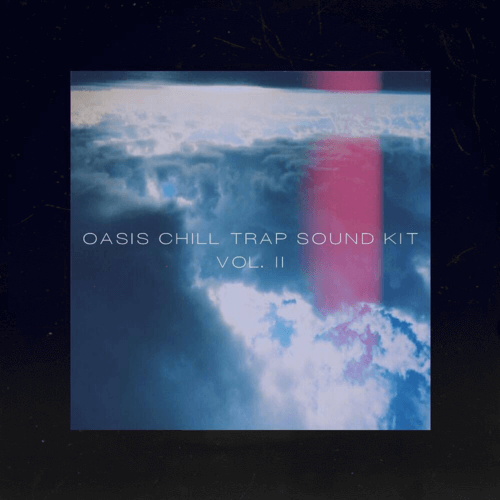 OASIS Chill Trap Sound Kit (Re-Amp) Vol. 2