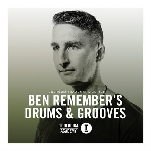 Toolroom Trademark Series – Ben Remember's Drums & Grooves