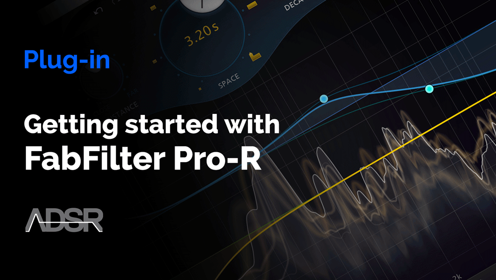 Getting Started with Fabfilter Pro-R