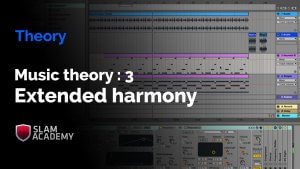 Music Theory for Electronic Musicians 3: Extended Harmony