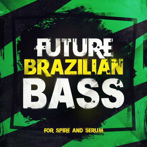 Future Brazilian Bass For Spire & Serum