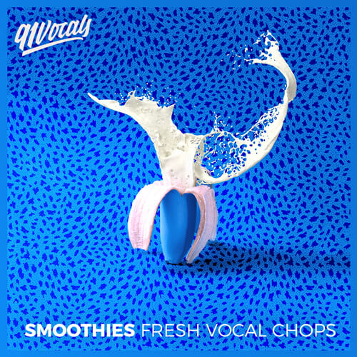 Smoothies - Fresh Vocal Chops