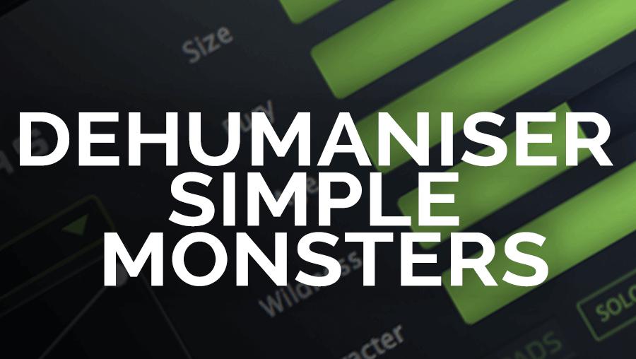 Dehumaniser Simple Monsters