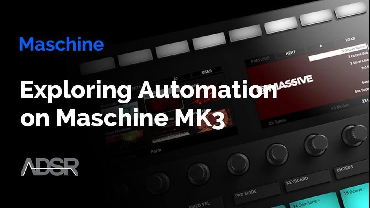 Exploring Automation on Maschine Mk3