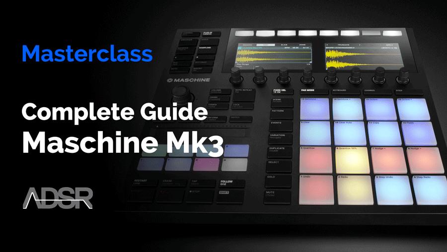 Maschine MK3 - Complete guide