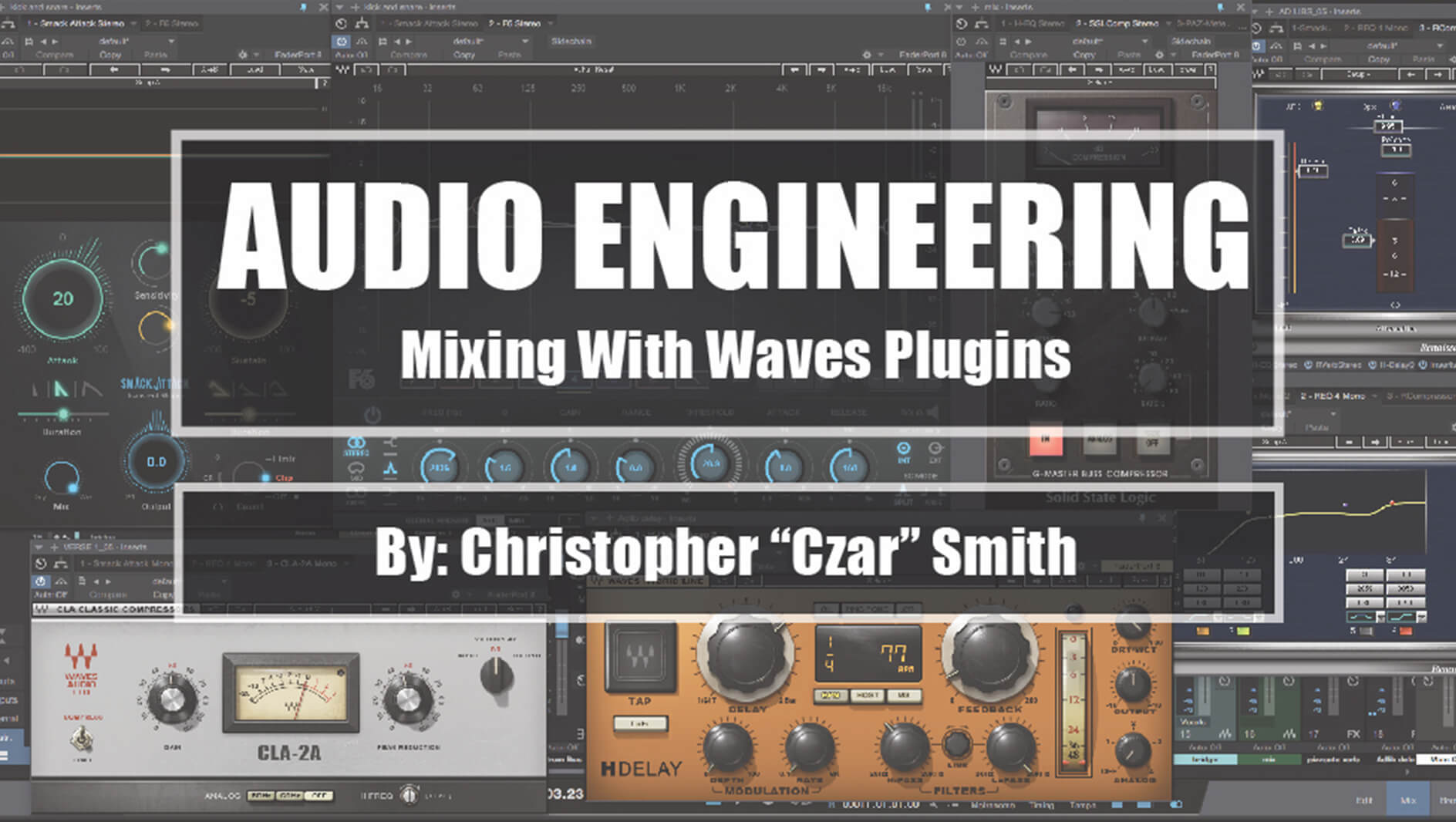 Audio Engineering: Mixing with Waves Plugins