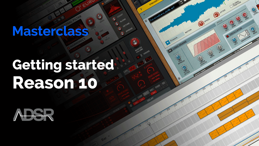 Getting Started with Propellerhead Reason 10