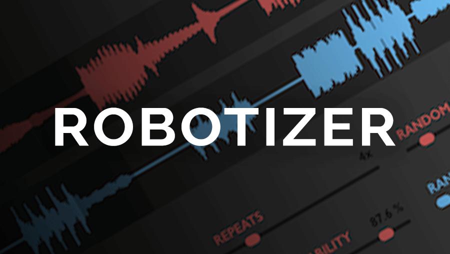 Robotizer