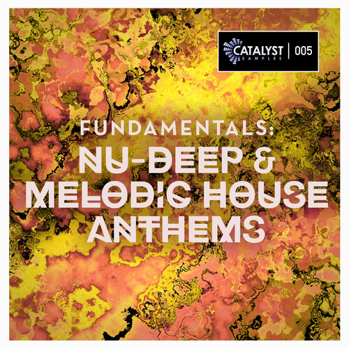Fundamentals: Nu-Deep & Melodic House Anthems