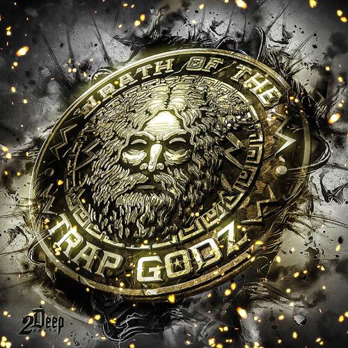 Wrath Of The Trap Godz