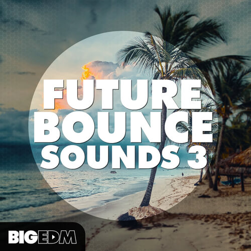 Future Bounce Sounds 3