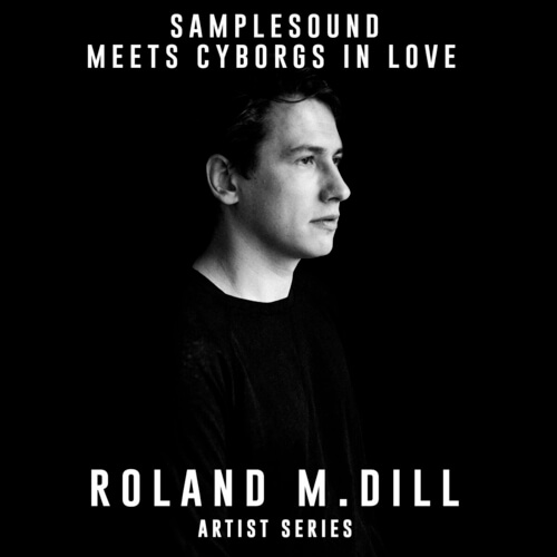 Samplesound CIL Artist Series: Roland M.Dill