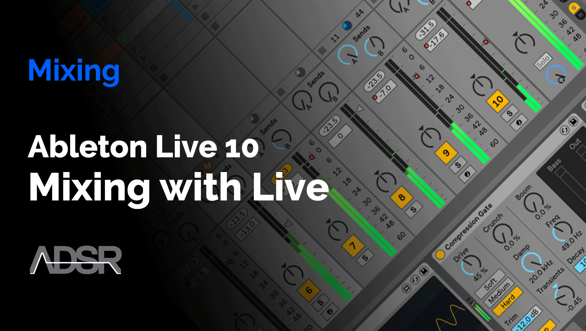 A Beginners Guide to Mixing with Ableton Live 10
