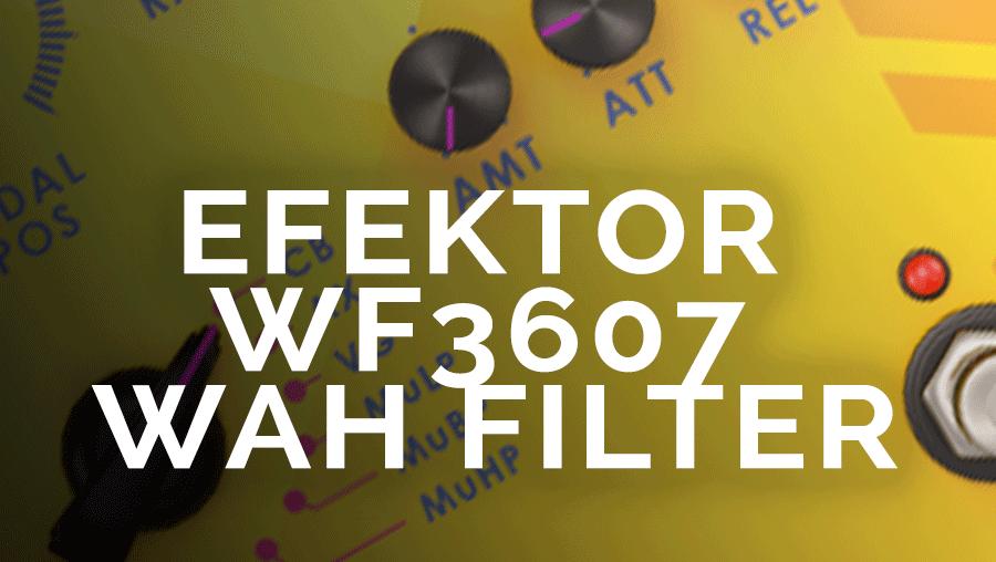Efektor WF3607 Wah Filter